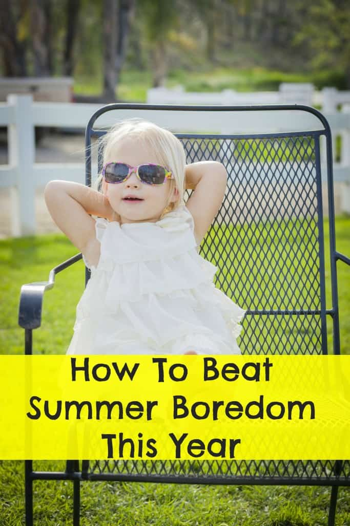 How To Beat Summer Boredom This Year