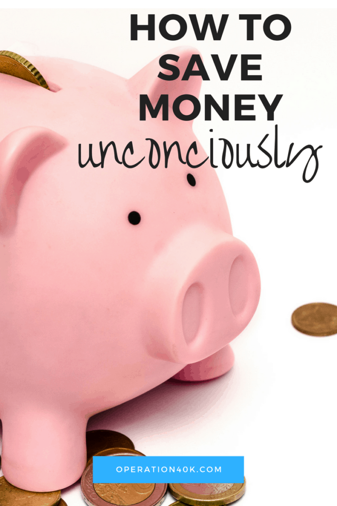 how to save money unconciously