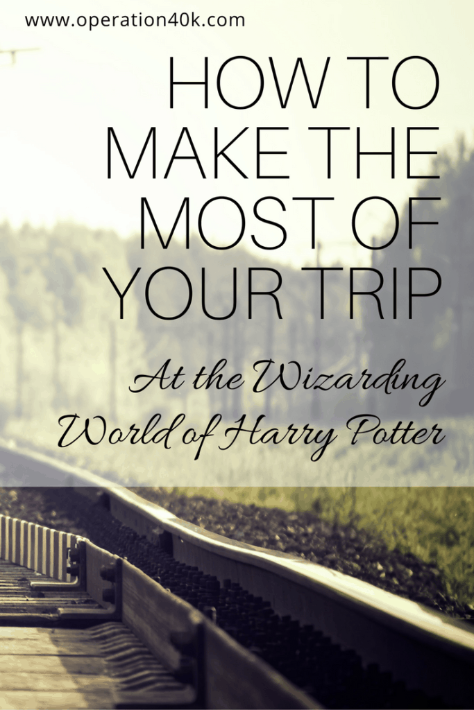 How to make the most of your trip to the wizarding world of harry potter
