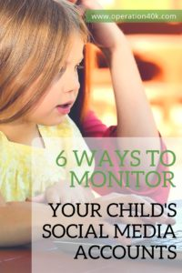 6 Ways to Monitor Your Child's Social Media Accounts