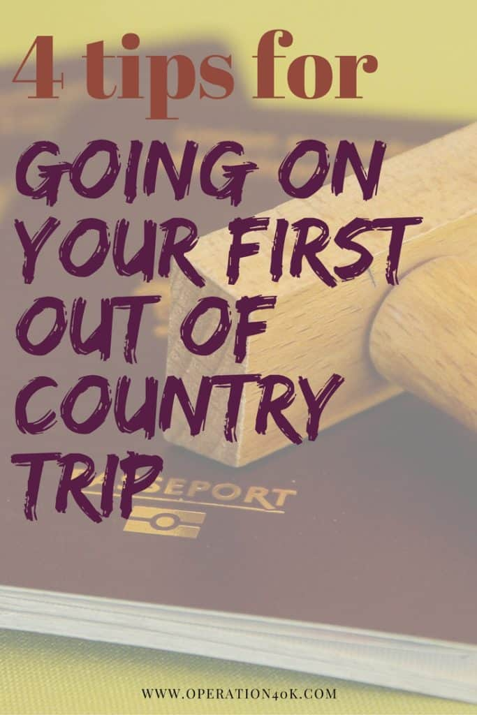 4 Tips For Going On Your First Out Of Country Trip
