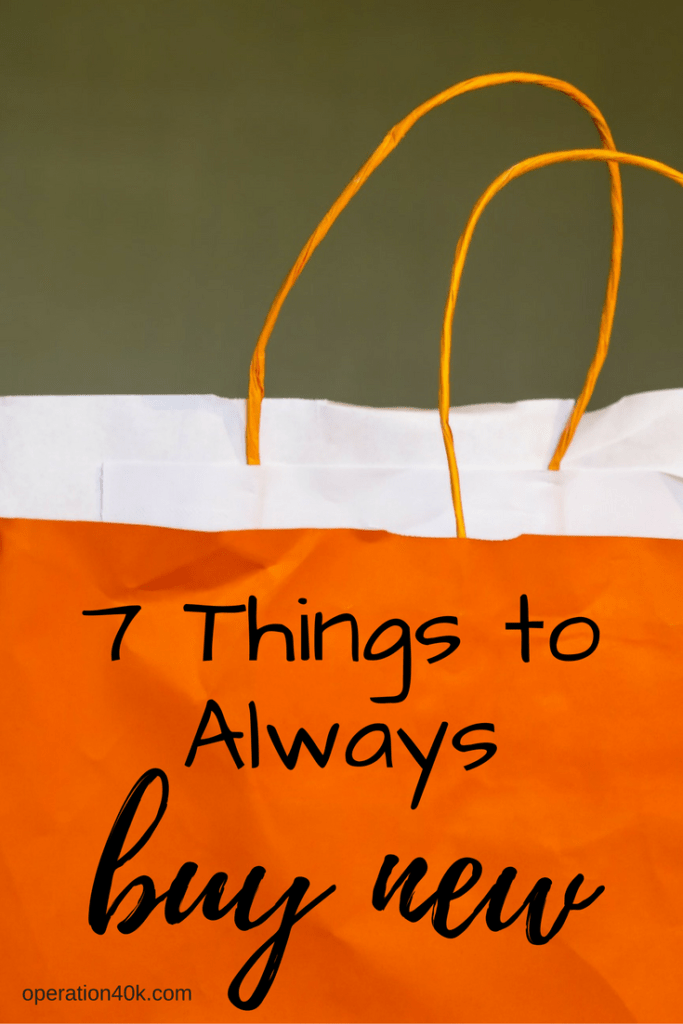 7 Things to Always Buy New
