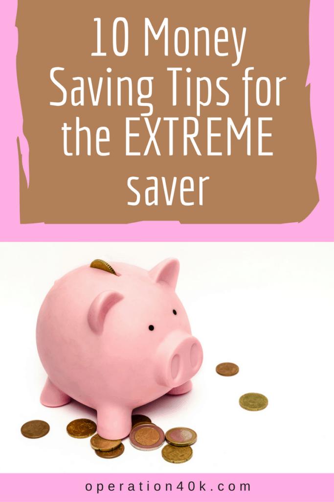 10 Money Saving Tips for the EXTREME Saver