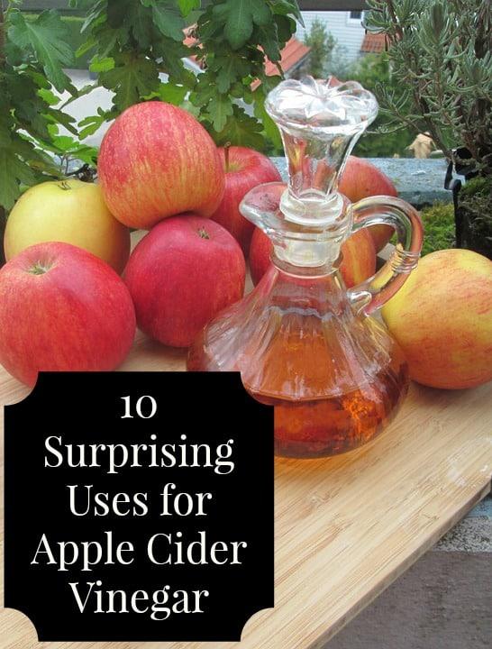 10 Surprising Uses for Apple Cider Vinegar