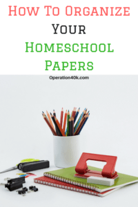 Learn How To Organize Your Homeschool Papers with some easy steps for homeschool success!