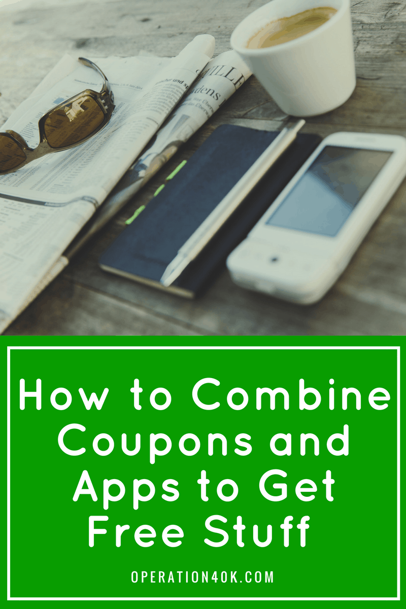 How to Combine Coupons and Apps to Get Free Stuff - Operation $40K