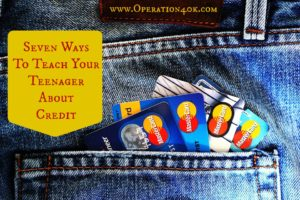 Seven Ways To Teach Your Teenager About Credit