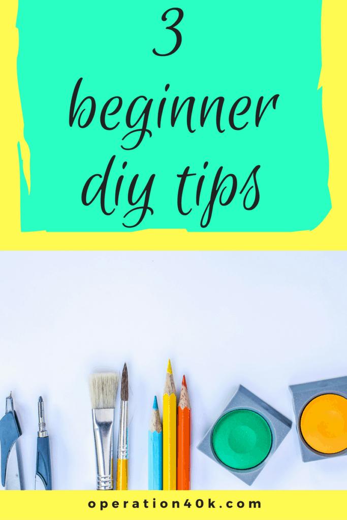 Three Beginner DIY Tips
