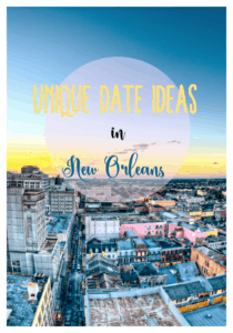 Unique Date Ideas in New Orleans, Louisiana