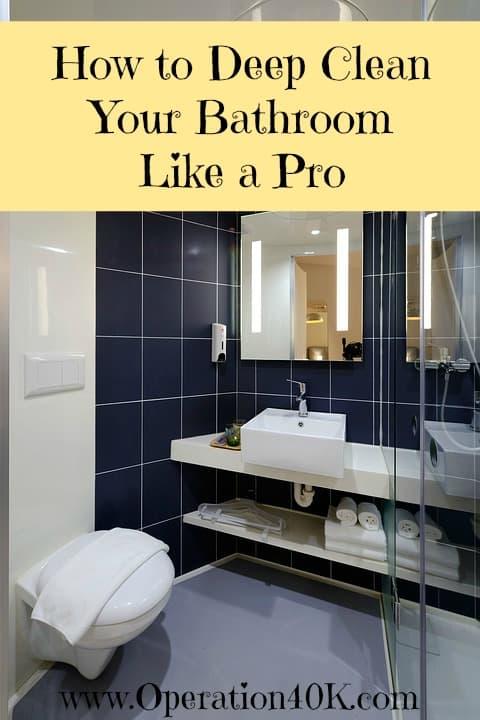 Bathroom Deep Cleaning Checklist: How To Deep Clean Your Bathroom Like A Pro