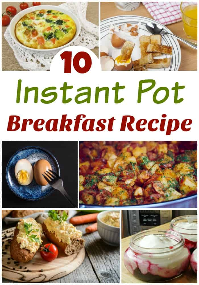 10 Instant Pot Breakfast Recipes To Start Your Day