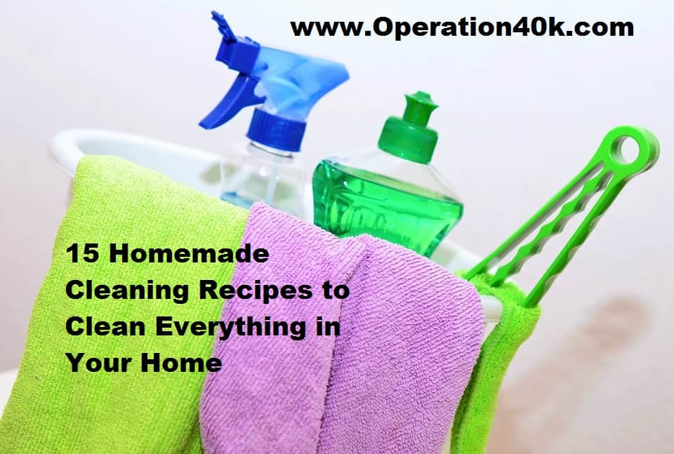 15 Homemade Cleaning Recipes to Clean Everything in Your Home
