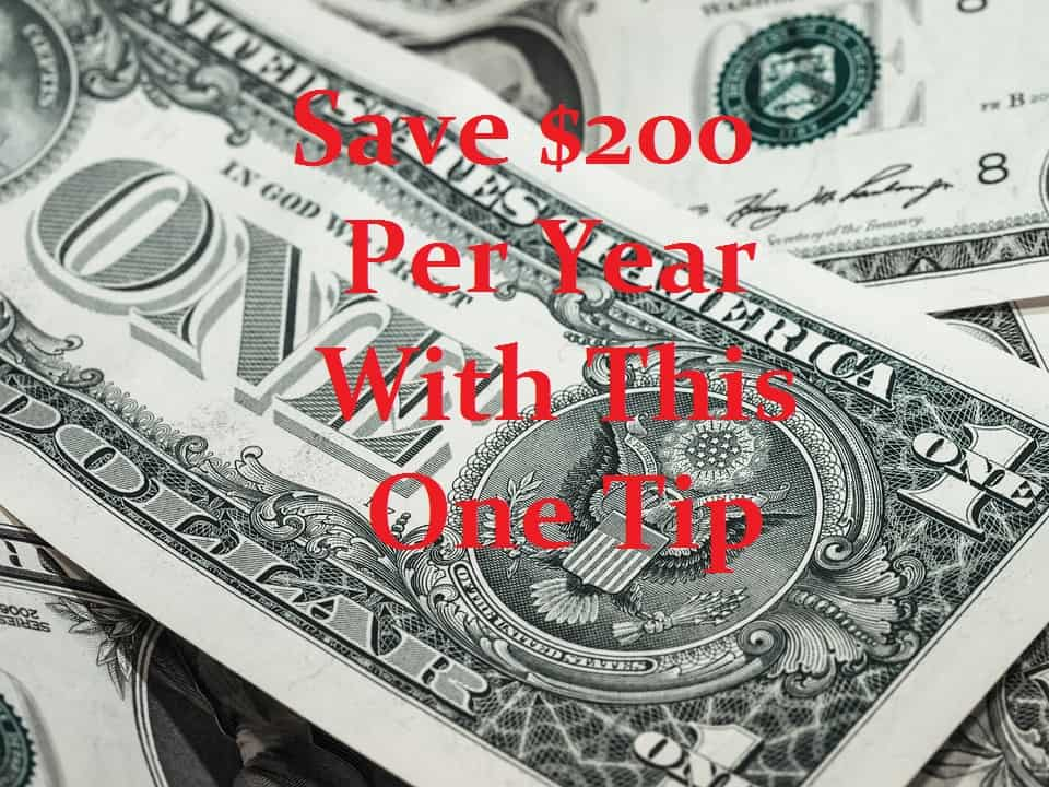 Save $200 Per Year With This One Tip