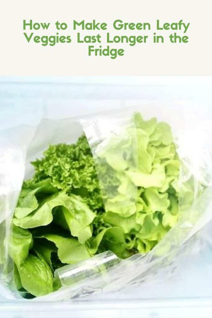 How to Make Green Leafy Veggies Last Longer in The Fridge