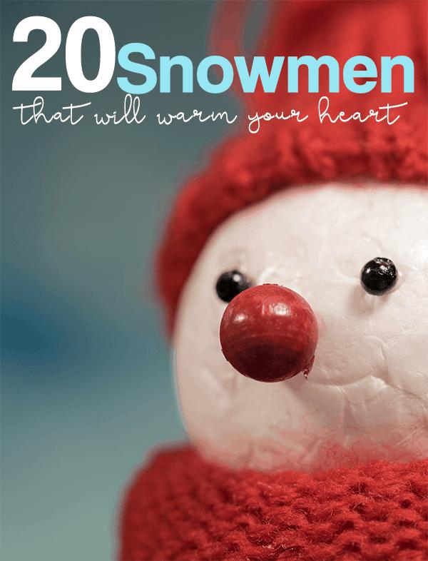 Snowmen That Will Warm Your Heart