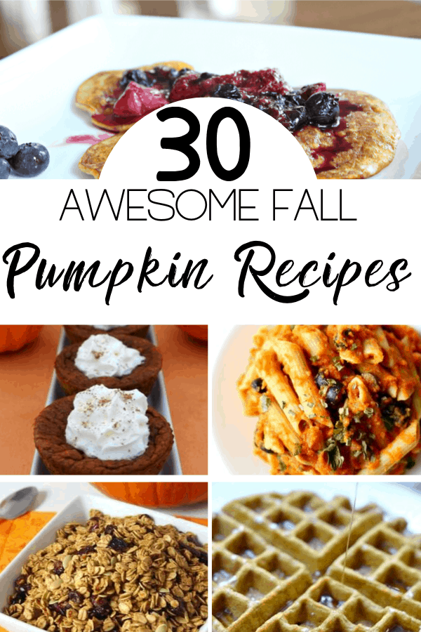 30 Awesome Fall Pumpkin Recipes to Try