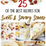 25 of the best recipes f sweet & Savory Scones