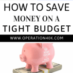 How To Save Money on a Tight Budget!