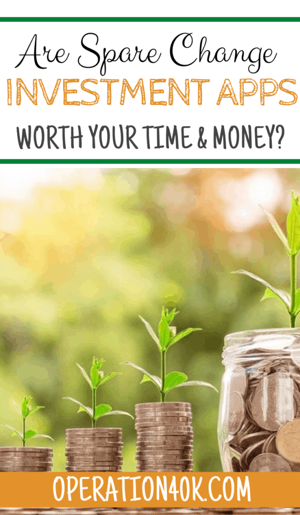 Are Spare Change Investment Apps Worth Your Time and Money?