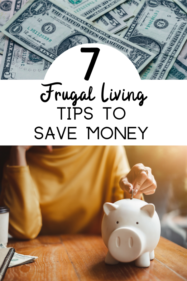 7 Frugal Living Tips to Save Money NOW