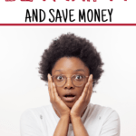 Bad Ways To Be Thrifty And Save Money