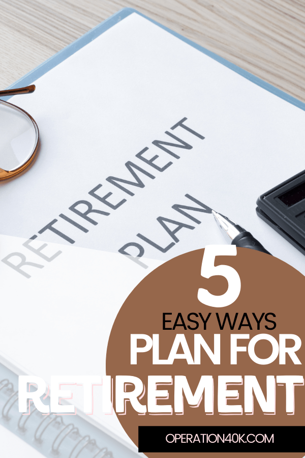 5 Easy Ways to Budget and Plan for Retirement