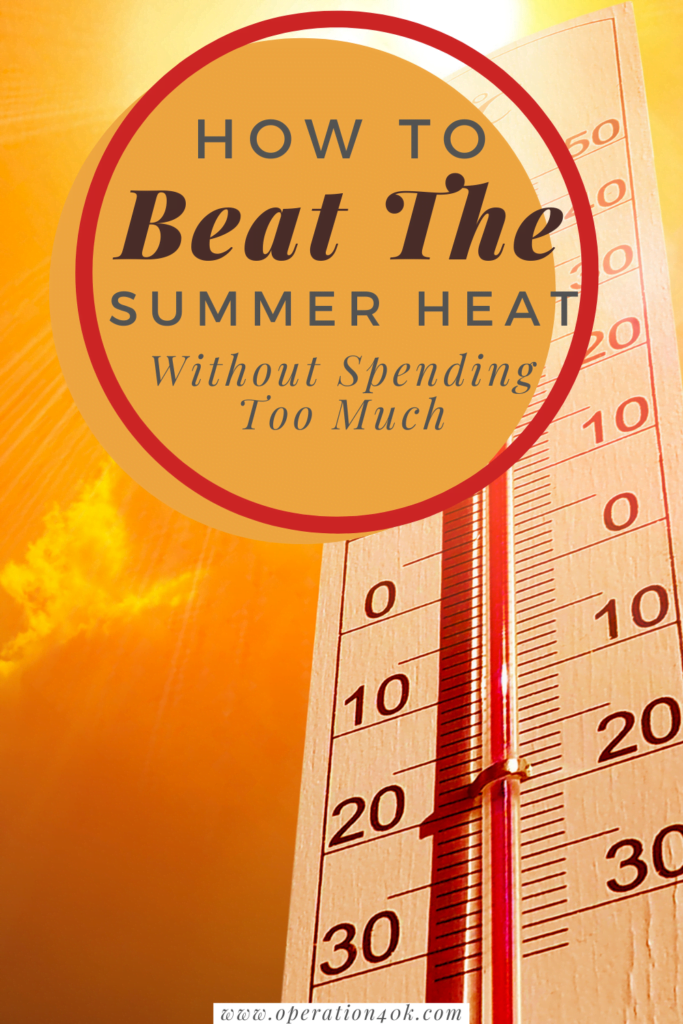 How To Beat The Summer Heat Without Spending Too Much
