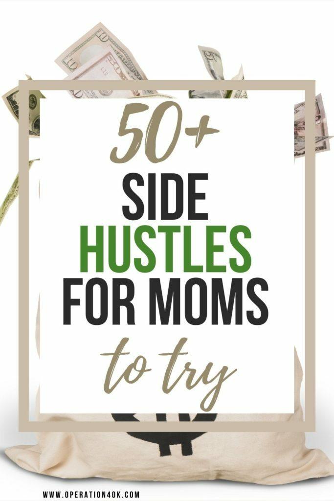 50+ Side Hustles for Moms